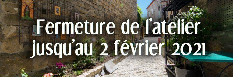Fermeture de l'atelier - boutique à Montpeyroux jusqu'au 2 février 2021